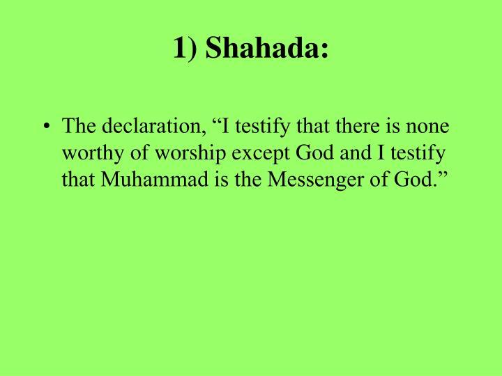 1) Shahada: