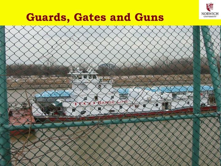 Guards, Gates and Guns
