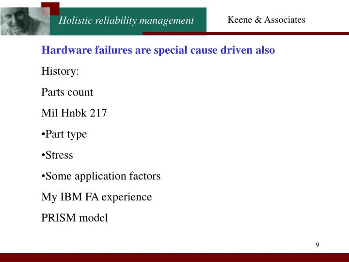 Hardware failures are special cause driven also