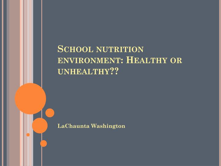 School nutrition environment healthy or unhealthy