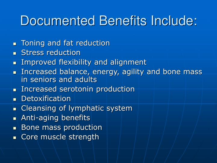 Documented Benefits Include: