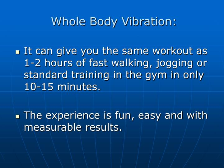 Whole Body Vibration: