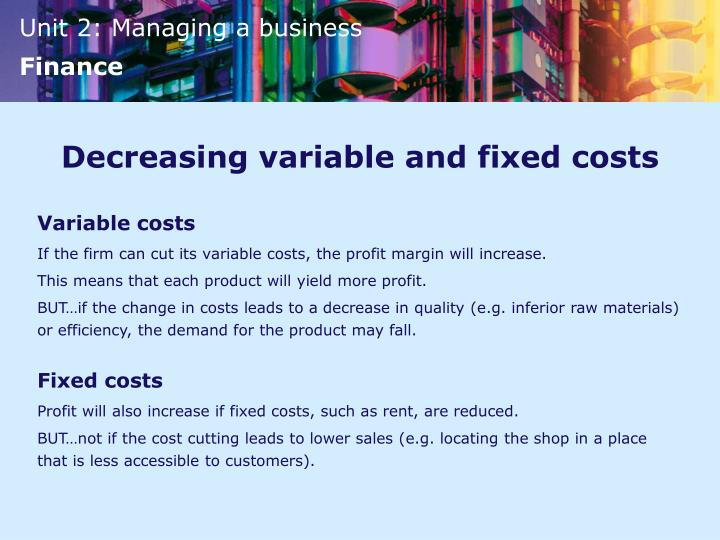 Decreasing variable and fixed costs