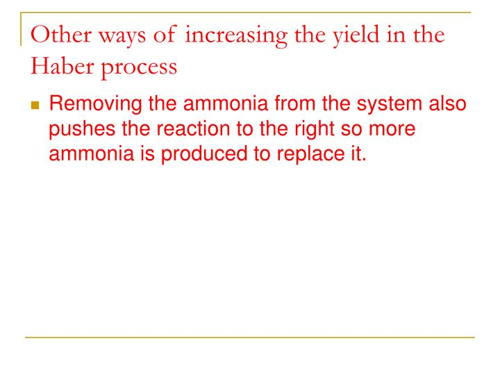 Other ways of increasing the yield in the Haber process