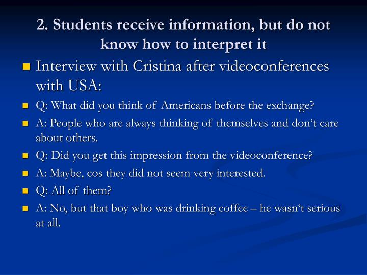 2. Students receive information, but do not know how to interpret it