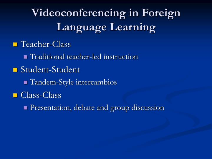Videoconferencing in Foreign Language Learning