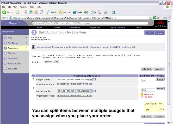 You can split items between multiple budgets that you assign when you place your order.
