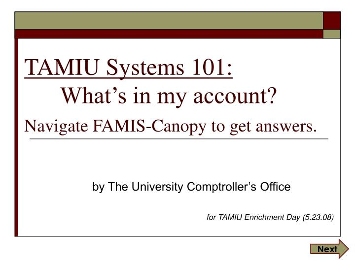 tamiu systems 101 what s in my account navigate famis canopy to get answers n.