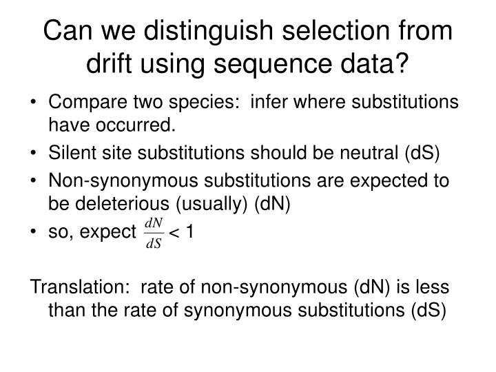Can we distinguish selection from drift using sequence data?