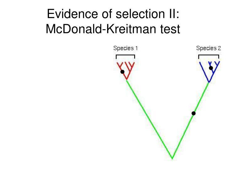 Evidence of selection II:  McDonald-Kreitman test