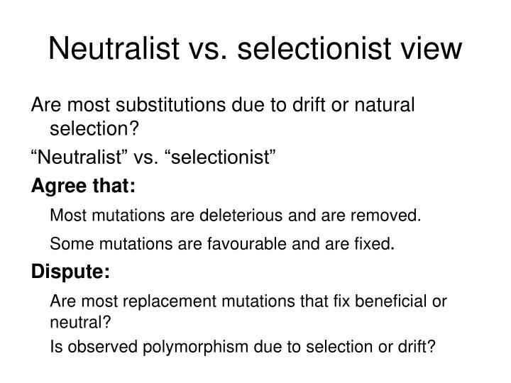 Neutralist vs selectionist view