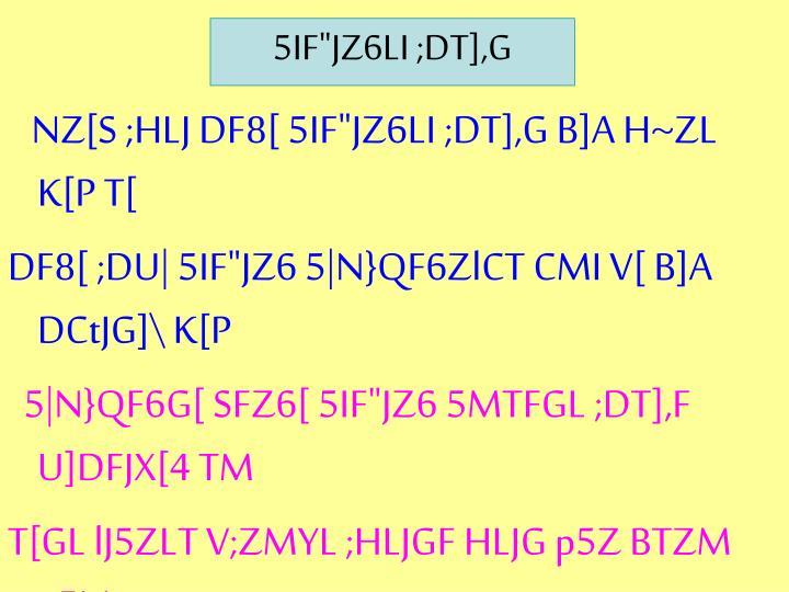 "5IF""JZ6LI ;DT],G"