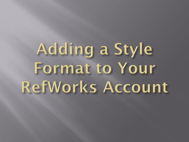 Adding a style format to your refworks account