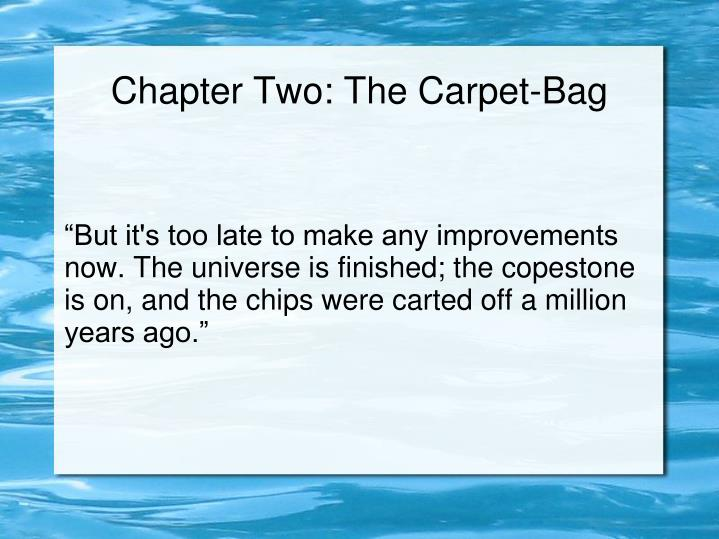 chapter two the carpet bag n.