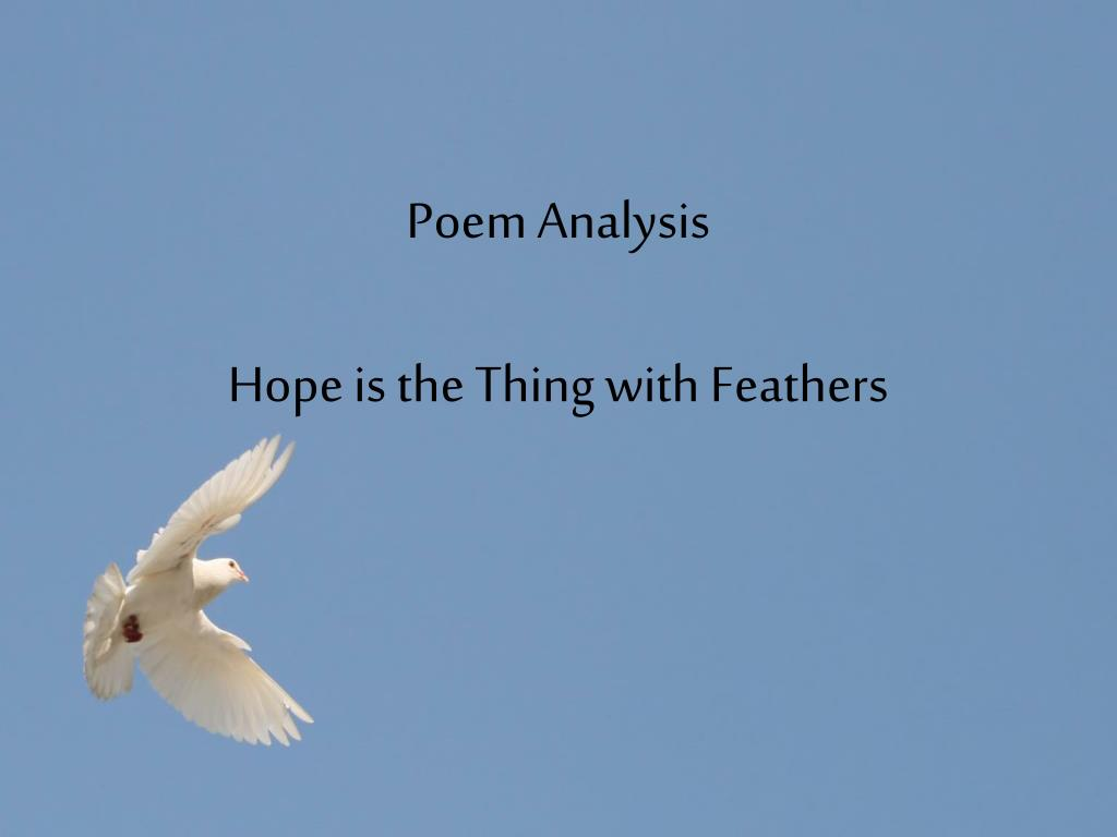 Ppt Poem Analysis Hope Is The Thing With Feathers Powerpoint Presentation Id 1774912 We all have times when life gets us down. poem analysis hope is the thing with