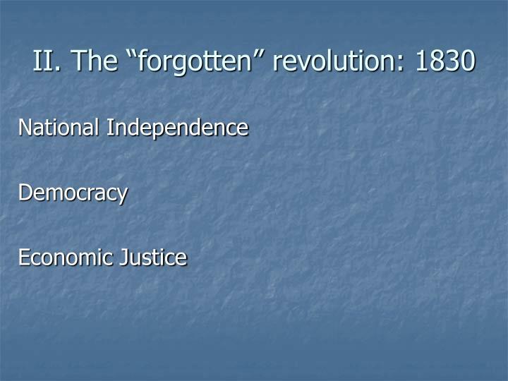"II. The ""forgotten"" revolution: 1830"