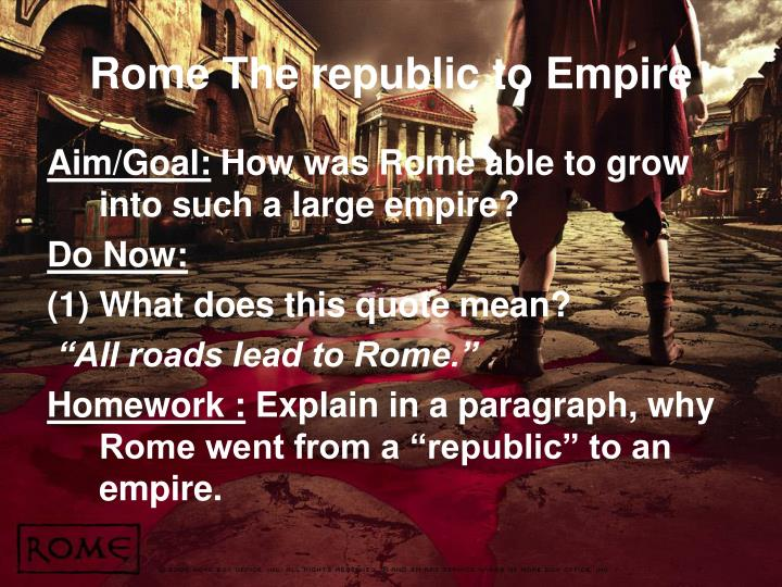 rome republic to empire essay The political decay of the roman republic - the political decay of the roman republic the fall of the western roman empire was the first example in history on the collapse of a constitutional system which was caused by the internal decay in political, military, economics, and sociological issues.