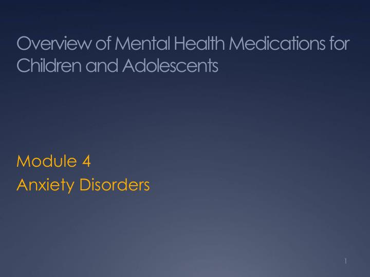 overview of mental health medications for children and adolescents n.