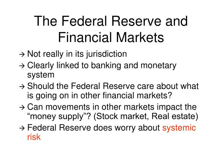 The Federal Reserve and Financial Markets