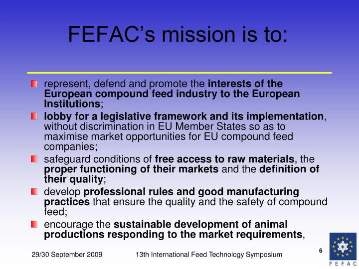 FEFAC's mission is to: