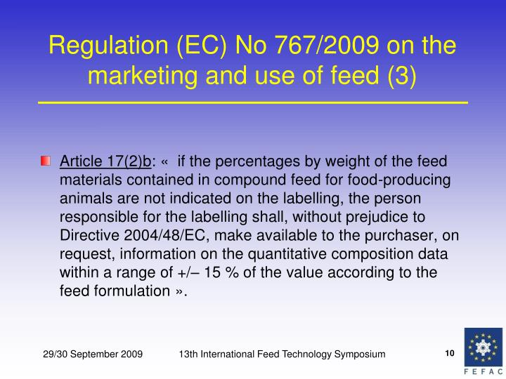 Regulation (EC) No 767/2009 on the marketing and use of feed (3)