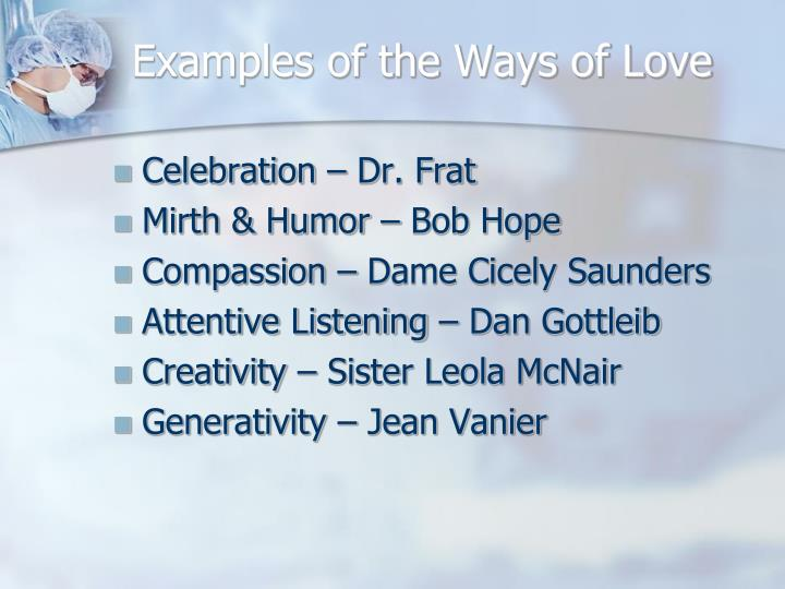Examples of the Ways of Love