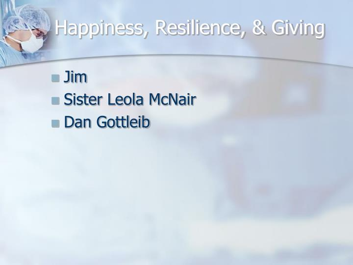 Happiness, Resilience, & Giving
