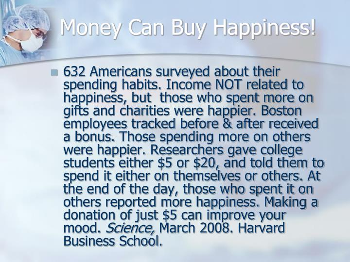 Money Can Buy Happiness!