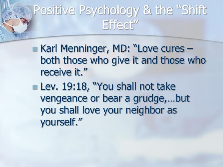 "Positive Psychology & the ""Shift Effect"""