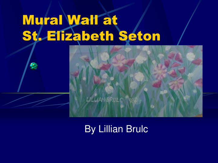 Mural wall at st elizabeth seton