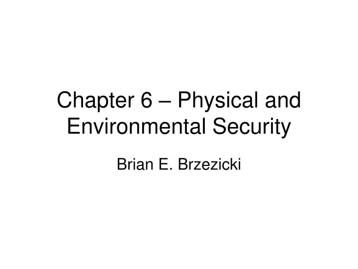 chapter 6 physical and environmental security n.