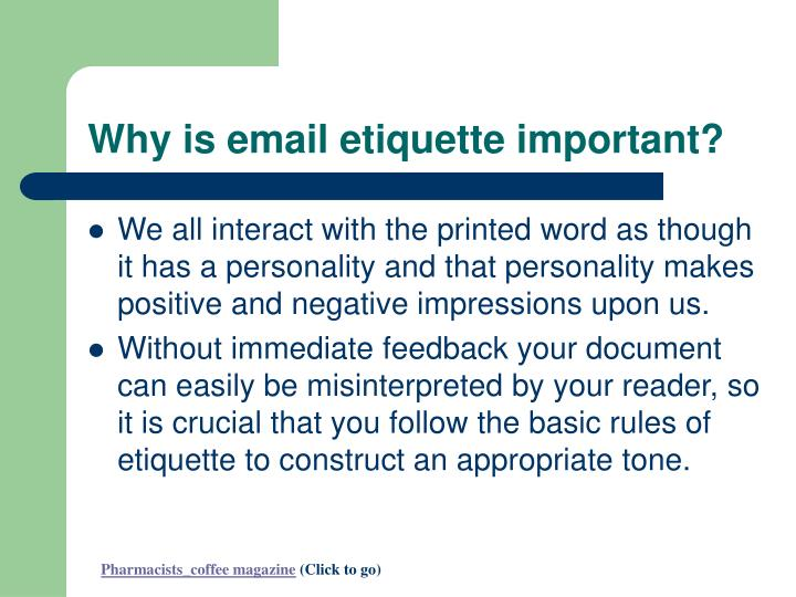 essays on email etiquette We will write a custom essay sample on etiquette or any similar topic specifically for you etiquette refers to behaving in a socially responsible way 1 2 etiquettes today since the 1960's, manners have make sure your email signatures are correct  reach office on time one must adhere to the.