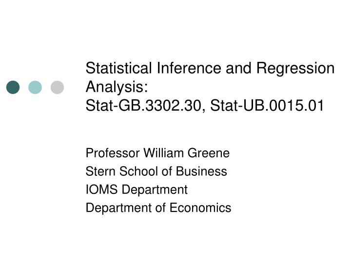statistical inference and regression analysis stat gb 3302 30 stat ub 0015 01 n.