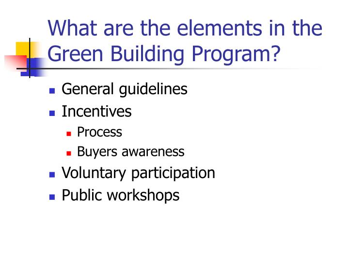 What are the elements in the Green Building Program?