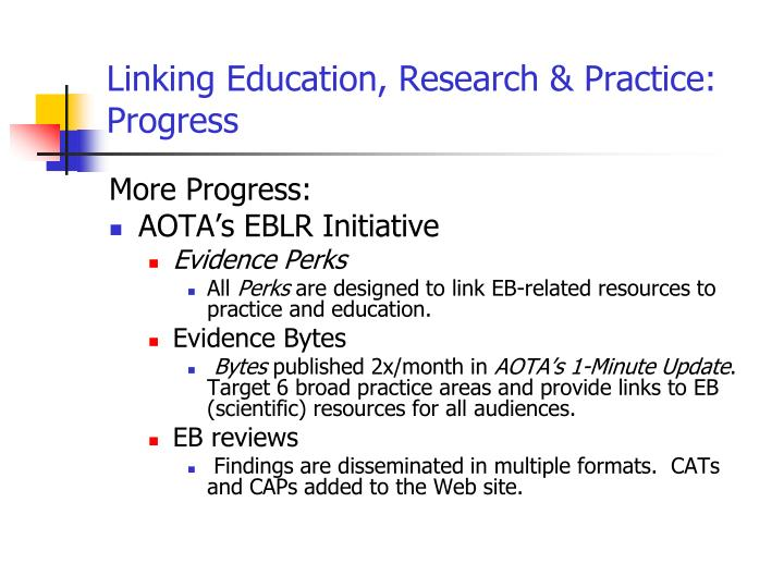 Linking Education, Research & Practice:  Progress