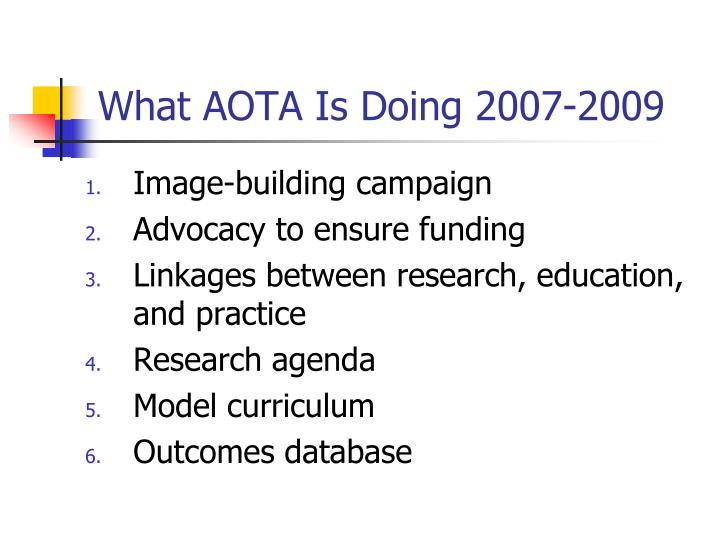 What AOTA Is Doing 2007-2009