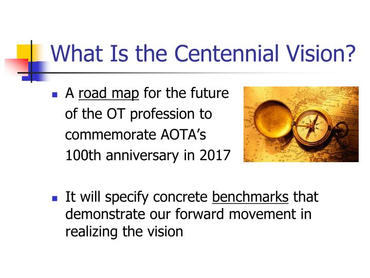What is the centennial vision
