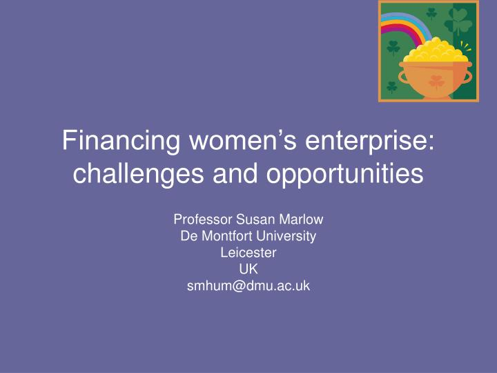 financing women s enterprise challenges and opportunities n.