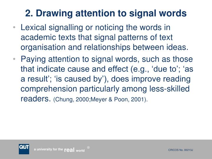 Lexical signalling or noticing the words in academic texts that signal patterns of text organisation and relationships between ideas.