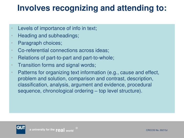 Involves recognizing and attending to: