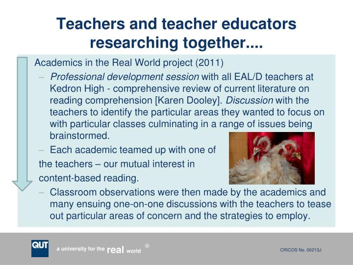 Teachers and teacher educators researching together....