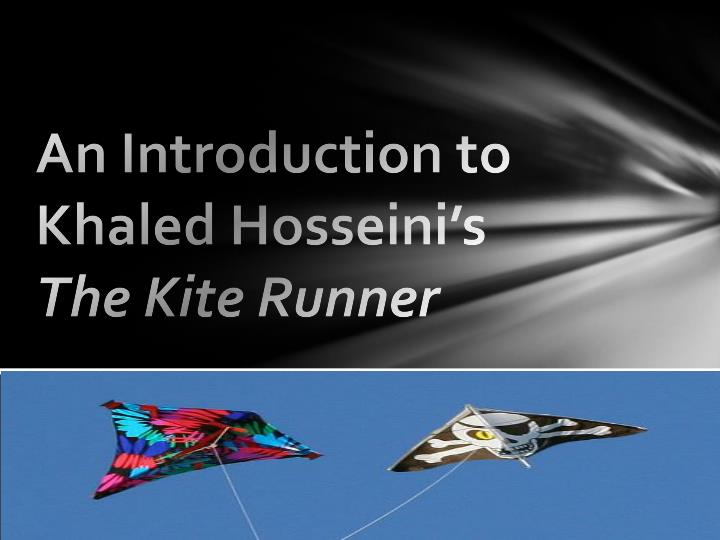 Ppt An Introduction To Khaled Hosseinis The Kite Runner