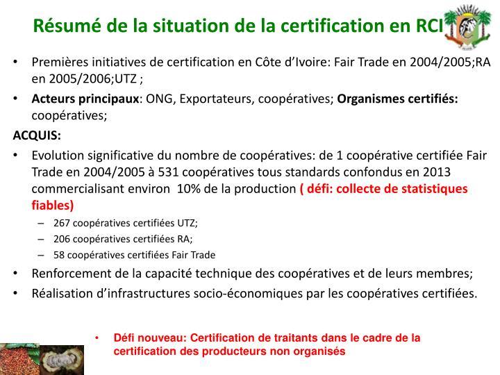 R sum de la situation de la certification en rci