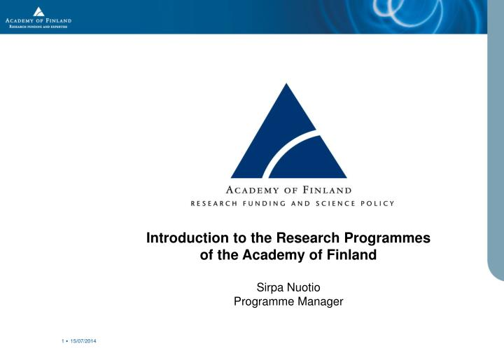 PPT - Introduction to the Research Programmes of the Academy of Finland Sirpa Nuotio Programme ...