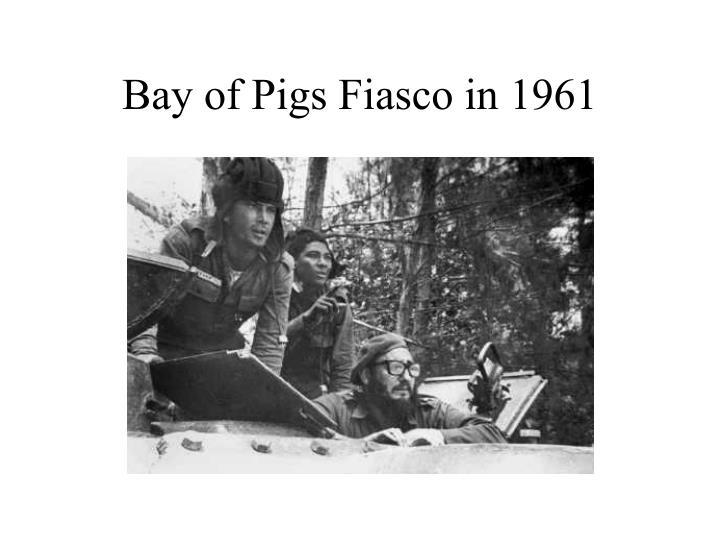 Bay of Pigs Fiasco in 1961