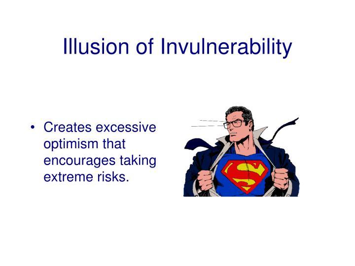 Illusion of Invulnerability