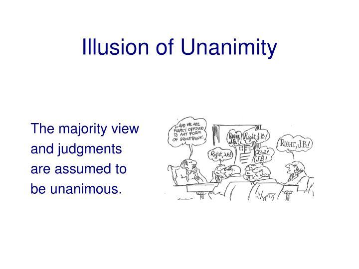 Illusion of Unanimity