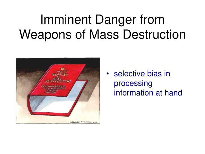 Imminent Danger from Weapons of Mass Destruction