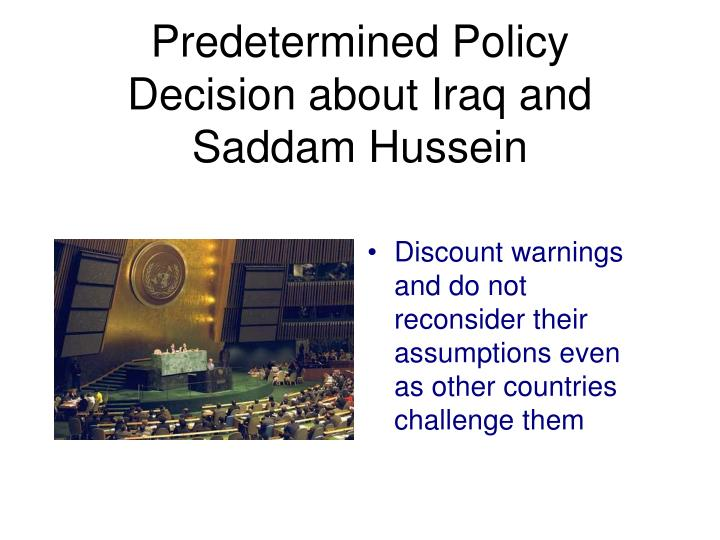 Predetermined Policy Decision about Iraq and Saddam Hussein