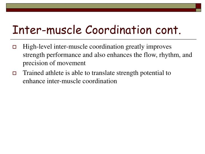 Inter-muscle Coordination cont.